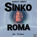 VIDEO: Alhaji Nexty – Sinkoroma