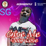 MUSIC: Heryordeyji – Give me Your love