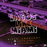 MUSIC: Flames – Lagos Like Miami (Mixed. Leksykay)