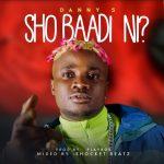 MUSIC: Danny S – Sho Baadi Ni (prod. PlayBoB)