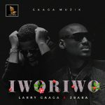 VIDEO: Larry Gaaga ft. 2Baba – Iworiwo (Official Video)