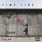 MUSIC: Tovic – Time Line