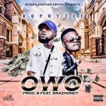 Ruphy Zee – Owo ft. Brazhoney