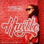 MUSIC: XpSilver – Hustle (Prod. Lambo Sound)