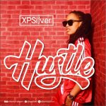 MUSIC: XpSilver – Hustle (Prod. Lambo Sound)