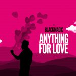 VIDEO: BlackMagic – Everything For Love (Official Video)