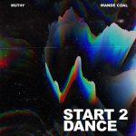 MUSIC: Mut4y ft. Wande Coal – Start 2 Dance