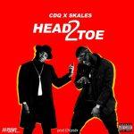 MUSIC: CDQ x Skales – Head2Toe (Prod. Chopstix)