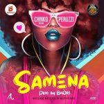MUSIC: Chinko Ekun ft. Peruzzi – Samena