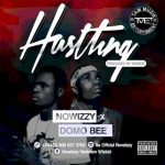 MUSIC: Nowizzy – HUSTLING feat. Domo Bee (Prod. By Momos)