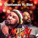 Music & Video: Chantaman Ft. 9ice – My Way