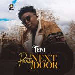 MUSIC: Teni – Party Next Door (Prod. Jaysynths Beatz)