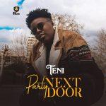 MUSIC: Teni – Party Next Door (Prod. Jaysynths Beatz)
