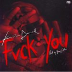 MUSIC: Kizz Daniel – Fvck You (Prod. Young John)