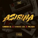 MUSIC: Limerick x Yomi Blaze x Picazo – Asibina
