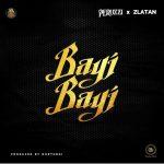 MUSIC: Peruzzi & Zlatan – Bayi Bayi