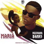 MUSIC: Reekado Banks – Maria (Prod. Young John)