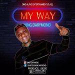 MUSIC: King Darymond – My Way