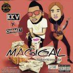 MUSIC: KKV ft chomzy – Magical @KKVHKM