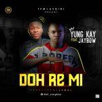MUSIC: WF Yung Kay Ft JayBow – Doh Re Mi