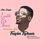 MUSIC: Tykon – I Will Be There (Prod. By Alaska)