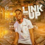 MUSIC: Bkay – Link up (Prod by Naizy Beat)