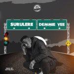 MUSIC: Demmie Vee – Surulere (prod. Izzy Black)
