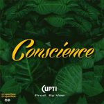 MUSIC: Cupti – Conscience (Prod. By Vee) | @Cuptiofficial