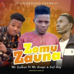 MUSIC: Mr Zack Son – Zomu Zauna Ft. Mr Bangis x Saifboii