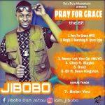 EP: Jibobo – Pray For Grace