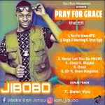 EP: Jibobo – Pray For Grace