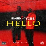 GIST: Hello By Emex and Ycee drops soon |  @emexeot