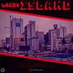 MUSIC: Ogo-J Prek-G – Lagos Island