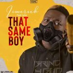MUSIC: Limerick ft. Lyta – That Same Boy