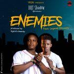 MUSIC+VIDEO: BRT shadow – Enemies ft Legend Otwenty (Dir. Aefilms)