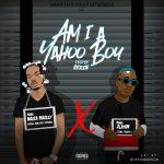 MUSIC: Naira Marley ft. Zlatan – Am I A Yahoo Boy