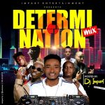MIXTAPE: DJ Impart – Determination mix