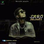 MUSIC: Jblinks – Saro (Prod.by Jblinks)