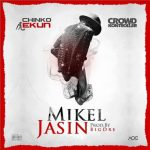 MUSIC: Chinko Ekun ft. Crowd Kontroller – Mikel Jasin
