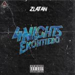 MUSIC: Zlatan – 4Nights In Ekohtiebo