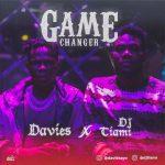 MUSIC: Davies X DJ Tiami – Game Changer