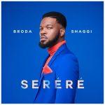 MUSIC: Broda Shaggi – Serere