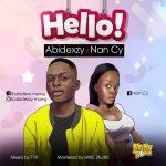 MUSIC: Abidexzy Ft Nan Cy – Hello