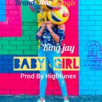 MUSIC: King Jay – Baby Girl