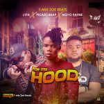 MUSIC: T-Mix Zoe Beats ft. Lyta, Picazo Rhap, Moyo Payne – For My Hood