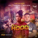 MUSIC: T-Mix Zoe Beats ft. Lyta, Picazo Rhap, Moyo Payne – For My Hood