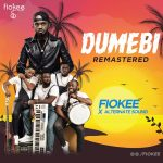 MUSIC+VIDEO: Fiokee X Alternate Sound – Dumebi (Live Version)
