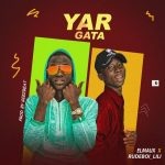 MUSIC: Elmuax Ft Rudeboi lili – Yar Gata (Prod. Geezbeat)