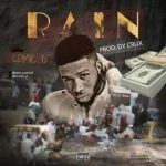 MUSIC: Comic D – RAIN (Prod. By Dy Crux)
