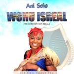 MUSIC: Ani Solo – Wohu Israel || @anisoloofficial